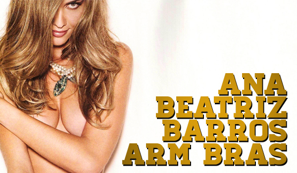 29 Sexiest Ana Beatriz Barros Arm Bras | Daily Girls @ Female Update
