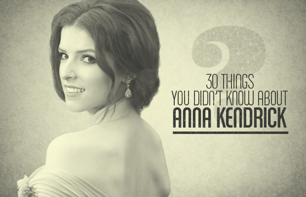 30 Things You Didn't Know About Anna Kendrick | Daily Girls @ Female Update