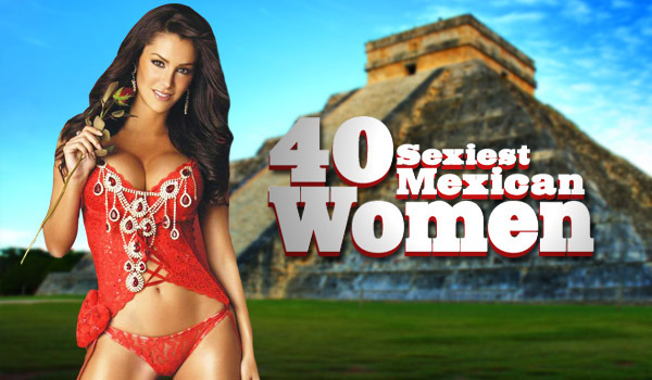 40 Sexiest Mexican Women for Cinco de Mayo | Daily Girls @ Female Update