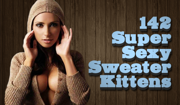 142 Super Sexy Sweater Kittens | Daily Girls @ Female Update