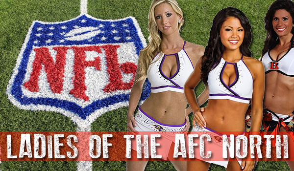 The Hottest Cheerleaders Of The AFC North | Daily Girls @ Female Update