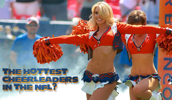 Denver Broncos Cheerleaders the Hottest Squad | Daily Girls @ Female Update