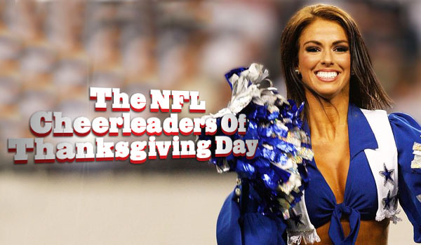 The NFL Cheerleaders Of Thanksgiving Day | Daily Girls @ Female Update