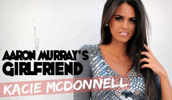 Aaron Murray Dating Kacie McDonnell | Daily Girls @ Female Update