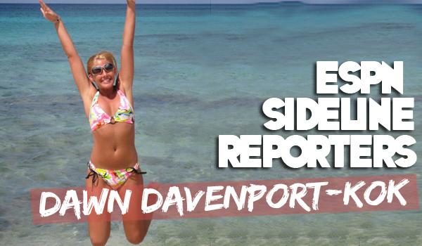 ESPN Hires Dawn Davenport-Kok As Sideline Reporter | Daily Girls @ Female Update