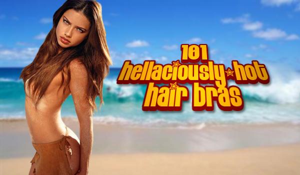 Hottest Hair Bras | Daily Girls @ Female Update