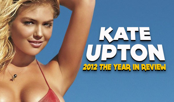 Kate Upton: 2012 The Year in Review