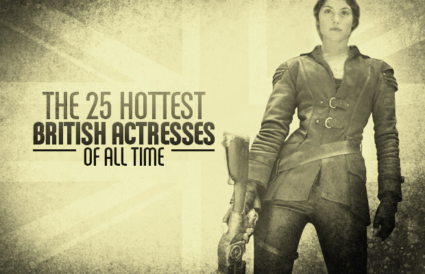 The 25 Hottest British Actresses of All Time | Daily Girls @ Female Update