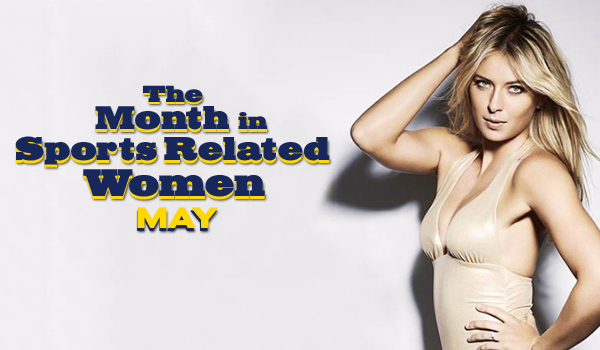 The Hottest Women In Sports: May 2013