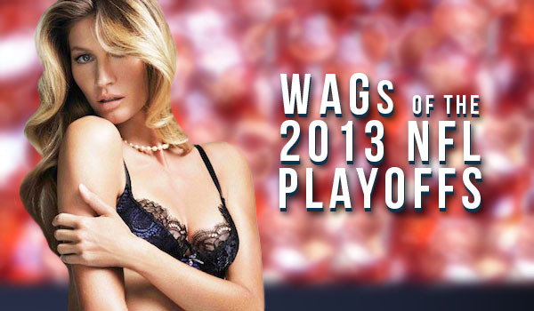 WAGs Of The 2013 NFL Playoffs | BustedCoverage | Daily Girls @ Female Update