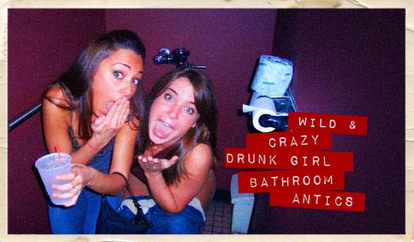 WTF Do Drunk Girls Do in the Bathroom?!?! | Daily Girls @ Female Update